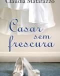 casar_sem_frescura-claudia_matarazzo