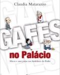 gafes-no-palacio-claudiamatarazzo_capa